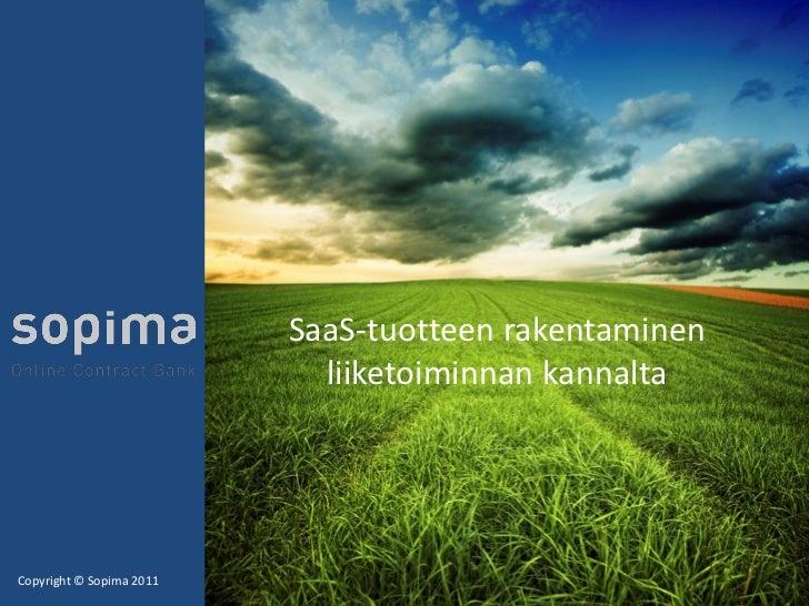 SaaS-tuotteen rakentaminen                            liiketoiminnan kannaltaCopyright © Sopima 2011