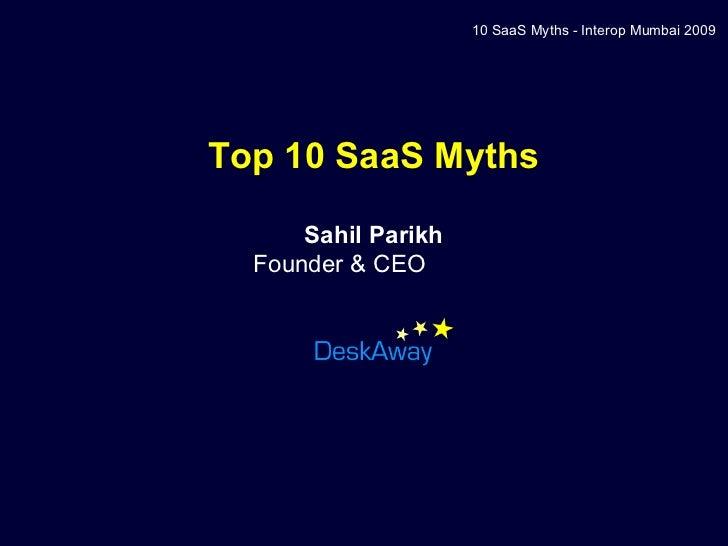 Top 10 SaaS Myths Sahil Parikh Founder & CEO