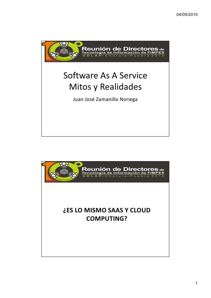 04/09/2010     Software As A Service  Mitos y Realidades   Juan José Zamanillo Noriega     ¿ES LO MISMO SAAS Y CLOUD      ...
