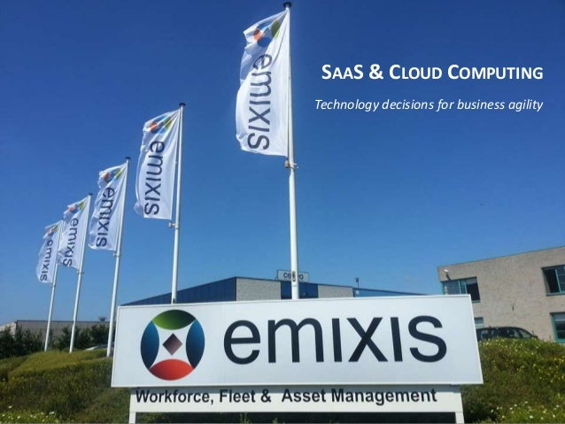 @ SAAS & CLOUD COMPUTING Technology decisions for business agility