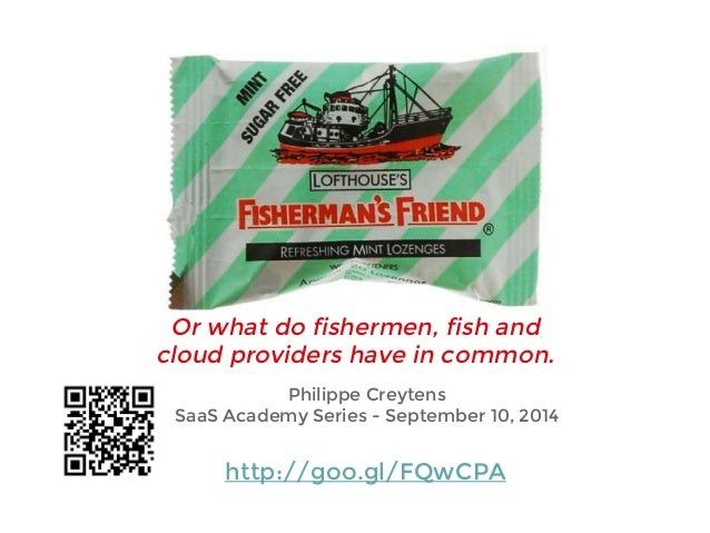 Or what do fishermen, fish and  cloud providers have in common.  Philippe Creytens  SaaS Academy Series - September 10, 20...