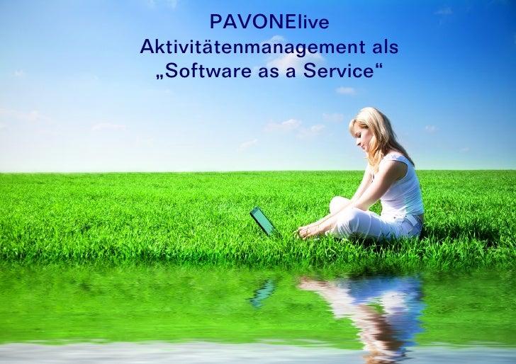"""PAVONElive Aktivitätenmanagement als  """"Software as a Service"""""""