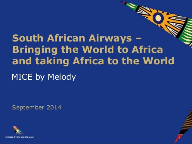 MICE by Melody South African Airways – Bringing the World to Africa and taking Africa to the World September 2014
