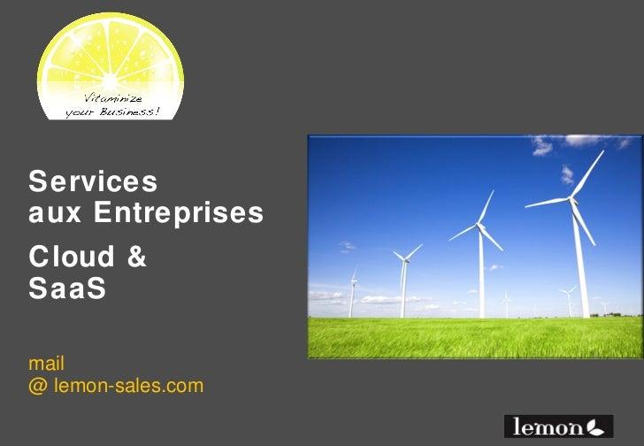 Servicesaux EntreprisesCloud &SaaSmail@ lemon-sales.com