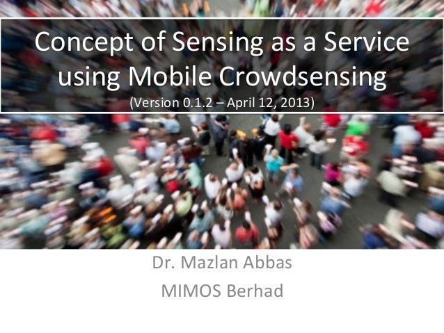 Concept of Sensing as a Service  using Mobile Crowdsensing             (Version 0.1.2 – April 12...