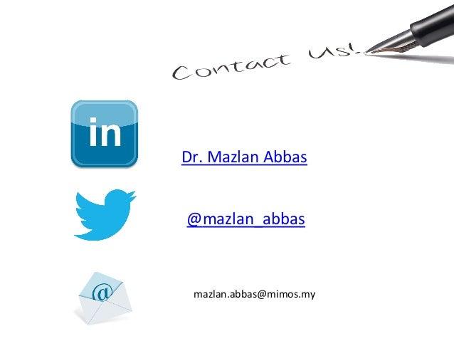 Dr. Mazlan Abbas  @mazlan_abbas   mazlan.abbas@mimos.my