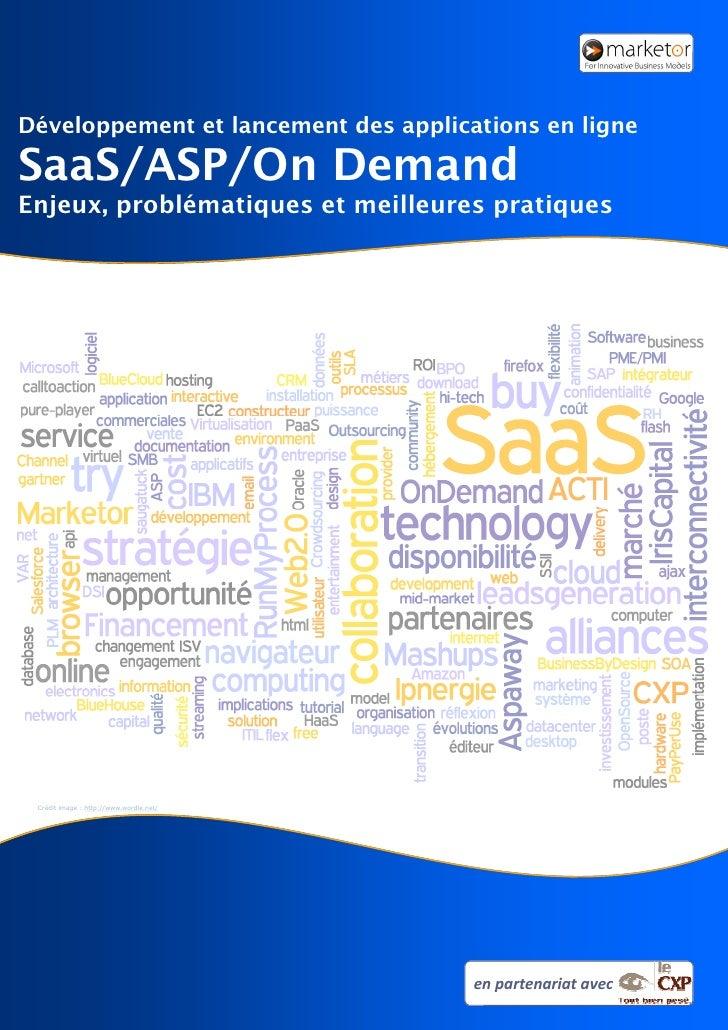 Développement et lancement des applications en ligne  SaaS/ASP/On Demand Enjeux, problématiques et meilleures pratiques   ...