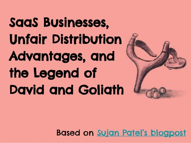 Saas Businesses Unfair Distribution Advantages And The Legend Of Dav