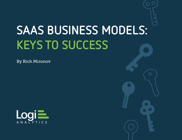 SAAS BUSINESS MODELS: KEYS TO SUCCESS By Rich Mironov