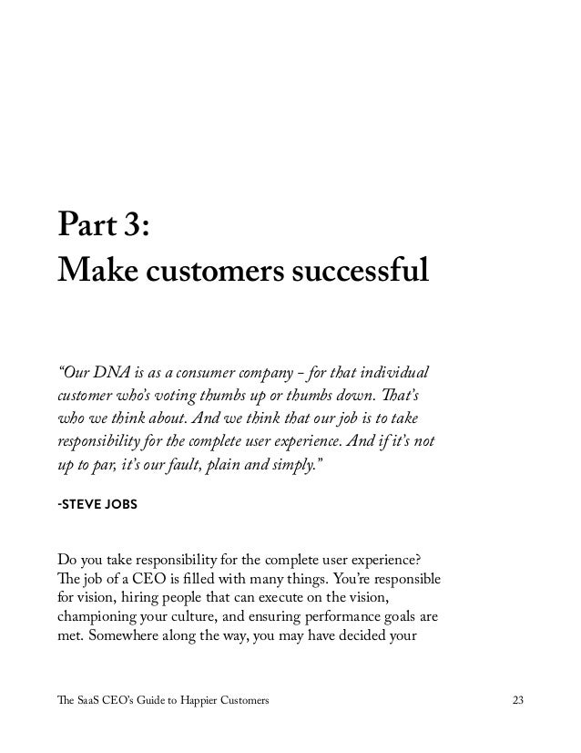 """The SaaS CEO's Guide to Happier Customers 23 """"Our DNA is as a consumer company - for that individual customer who's voting..."""