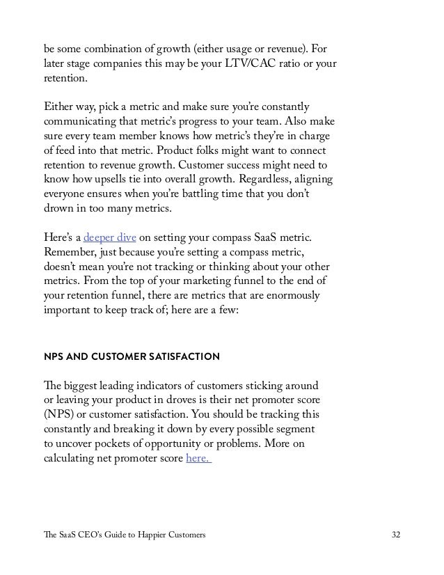 The SaaS CEO's Guide to Happier Customers 32 be some combination of growth (either usage or revenue). For later stage comp...