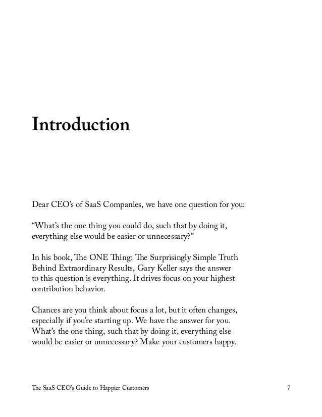 """The SaaS CEO's Guide to Happier Customers 7 Introduction Dear CEO's of SaaS Companies, we have one question for you: """"What..."""