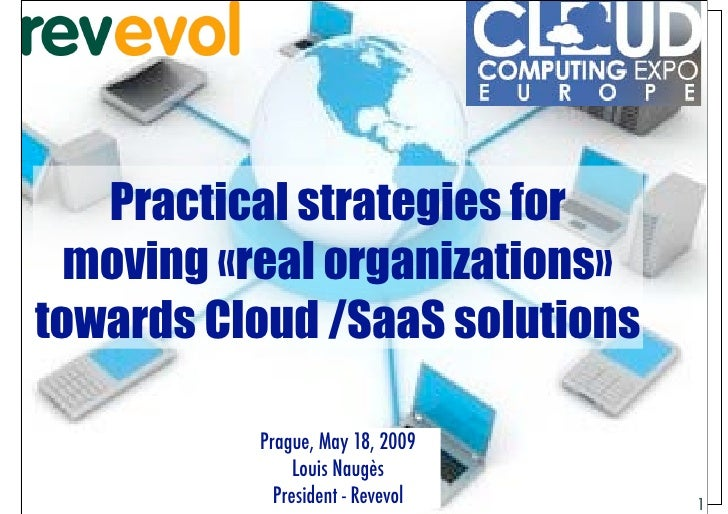 Practical strategies for    moving «real organizations»  towards Cloud /SaaS solutions                                    ...