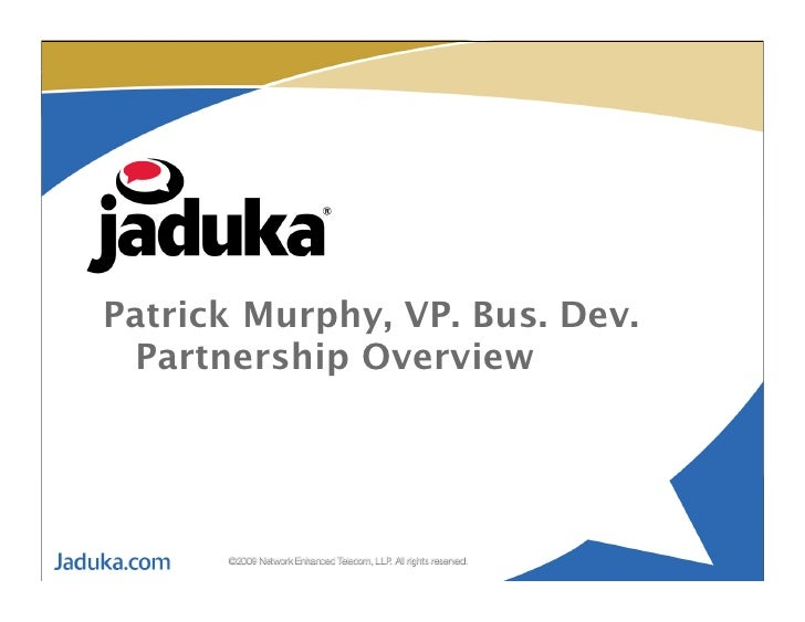 Patrick Murphy, VP. Bus. Dev.  P Partnership Overview           ©2009 Network Enhanced Telecom, LLP. All rights reserved.