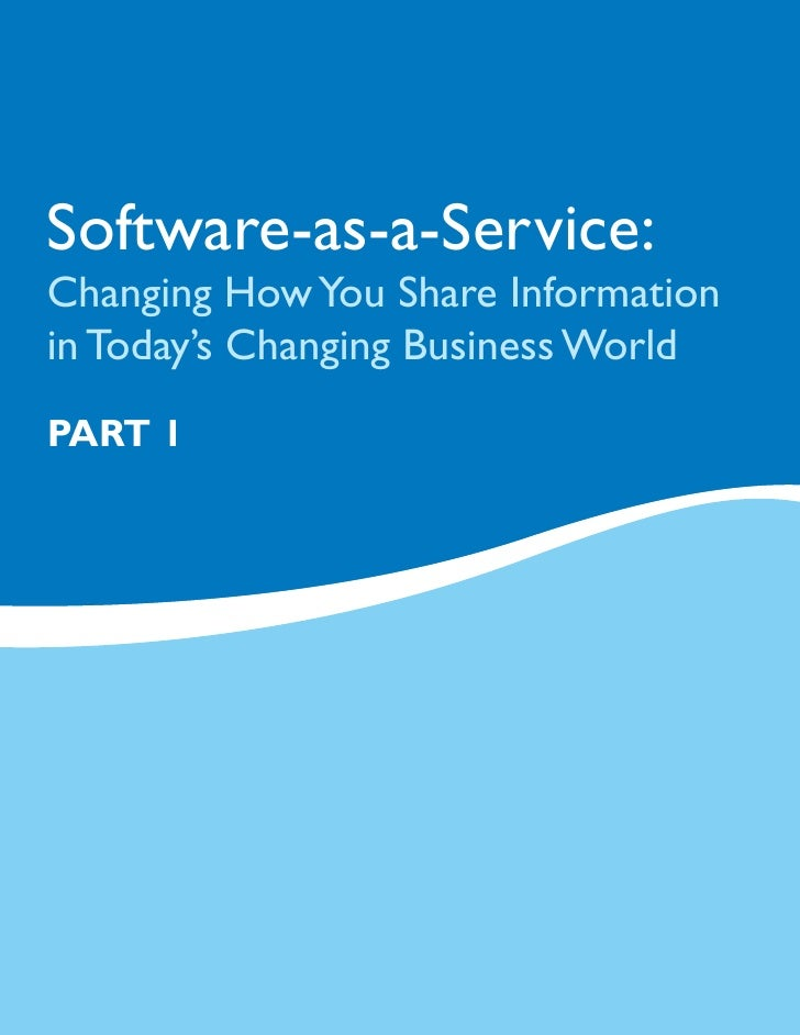 Software-as-a-Service: Changing How You Share Information in Today's Changing Business World Part 1