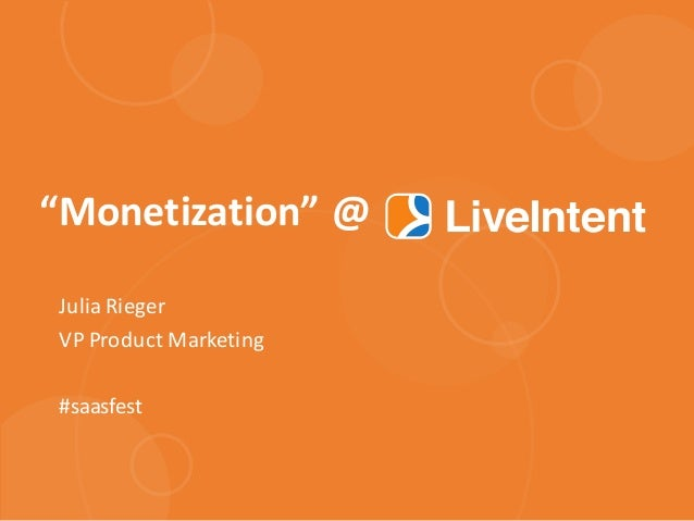 """Monetization""	   @ Julia	   Rieger VP	   Product	   Marketing #saasfest"