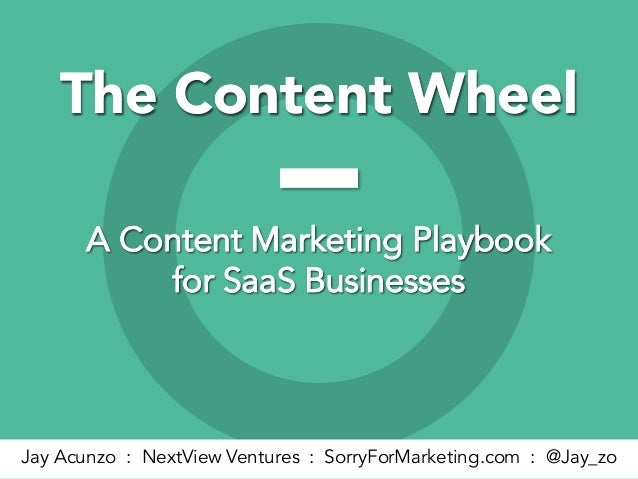 The Content WheelThe Content Wheel A Content Marketing Playbook for SaaS Businesses A Content Marketing Playbook for SaaS ...