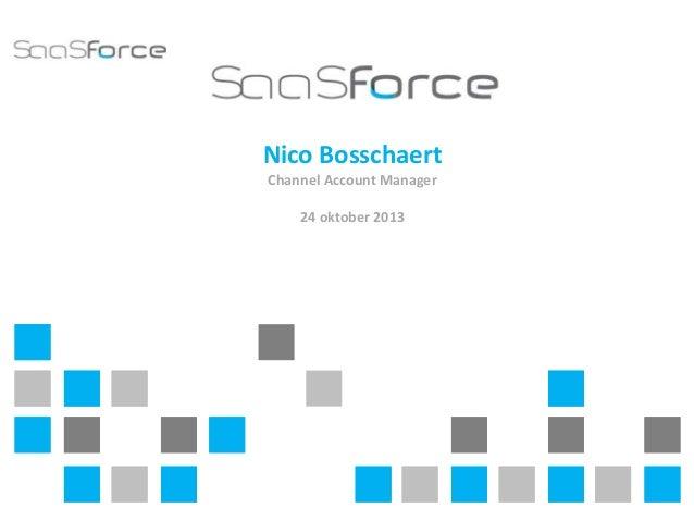 Nico Bosschaert Channel Account Manager 24 oktober 2013