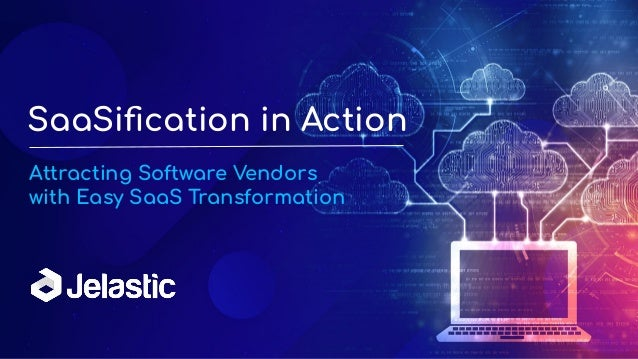 SaaSification in Action Attracting Software Vendors with Easy SaaS Transformation