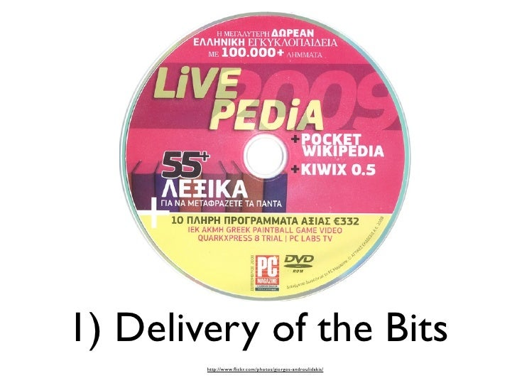 1) Delivery of the Bits         http://www.flickr.com/photos/giorgos-androulidakis/