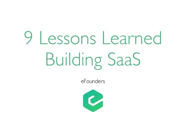 9 Lessons Learned Building SaaS eFounders