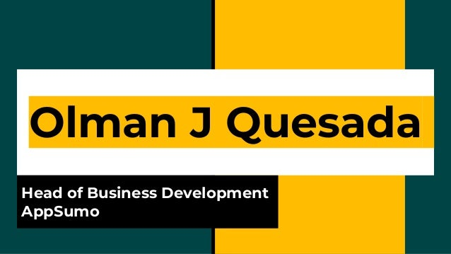 Olman J Quesada Head of Business Development AppSumo