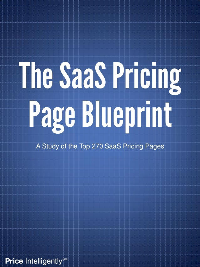 Price IntelligentlySM  The SaaS Pricing Page Blueprint  A Study of the Top 270 SaaS Pricing Pages