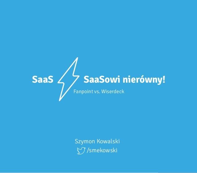SaaS SaaSowi nierówny! Szymon Kowalski Fanpoint vs. Wiserdeck /smekowski