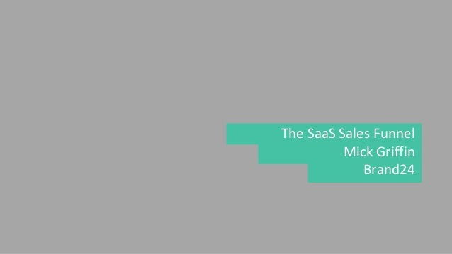 The SaaS Sales Funnel Mick Griffin Brand24