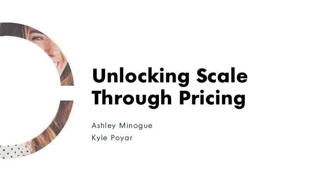 Ashley Minogue Kyle Poyar Unlocking Scale Through Pricing