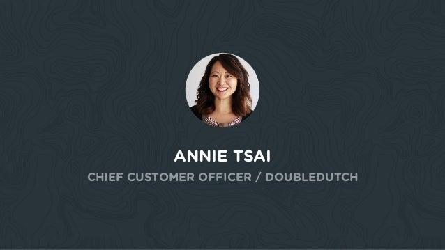 ANNIE TSAI CHIEF CUSTOMER OFFICER / DOUBLEDUTCH