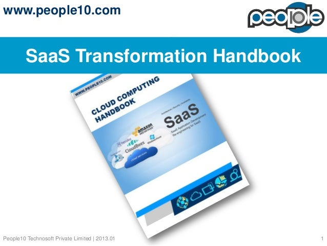 www.people10.com         SaaS Transformation HandbookPeople10 Technosoft Private Limited | 2013.01   1
