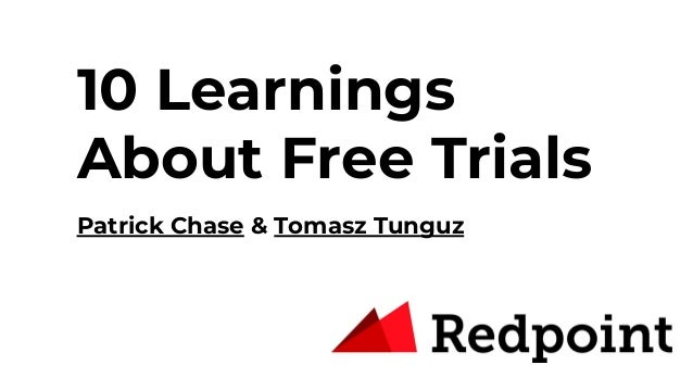 10 Learnings About Free Trials Patrick Chase & Tomasz Tunguz