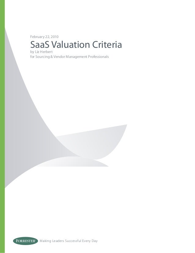 Making Leaders Successful Every Day February 22, 2010 SaaS Valuation Criteria by Liz Herbert for Sourcing & Vendor Managem...