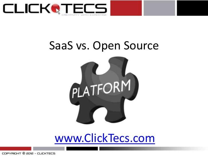 SaaS vs. Open Source www.ClickTecs.com
