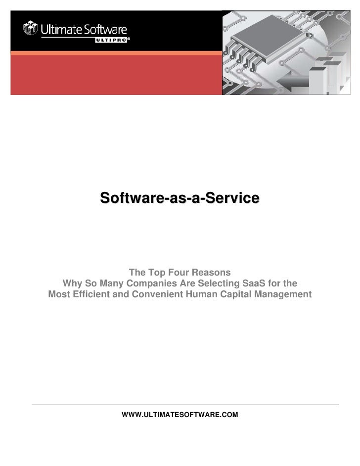 Software-as-a-Service                      The Top Four Reasons   Why So Many Companies Are Selecting SaaS for the Most Ef...