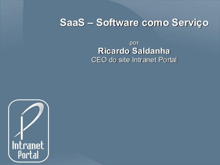 SaaS – Software como Serviço por Ricardo Saldanha CEO do site Intranet Portal