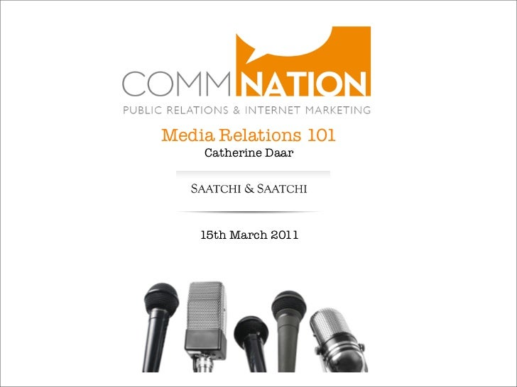 Media Relations 101    Catherine Daar    15th March 2011