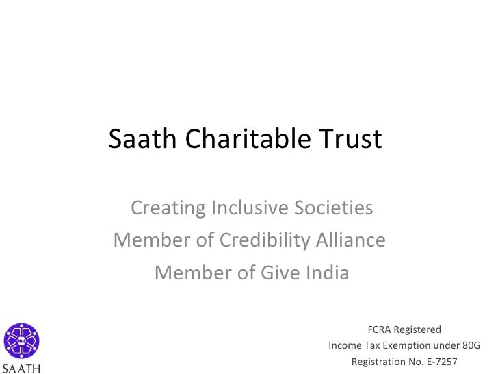 Saath Charitable Trust  Creating Inclusive Societies Member of Credibility Alliance  Member of Give India FCRA Registered ...
