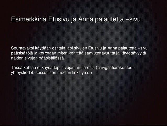 Esimerkkinä Etusivu ja Anna palautetta –sivu Seuraavaksi käydään osittain läpi sivujen Etusivu ja Anna palautetta –sivu pä...