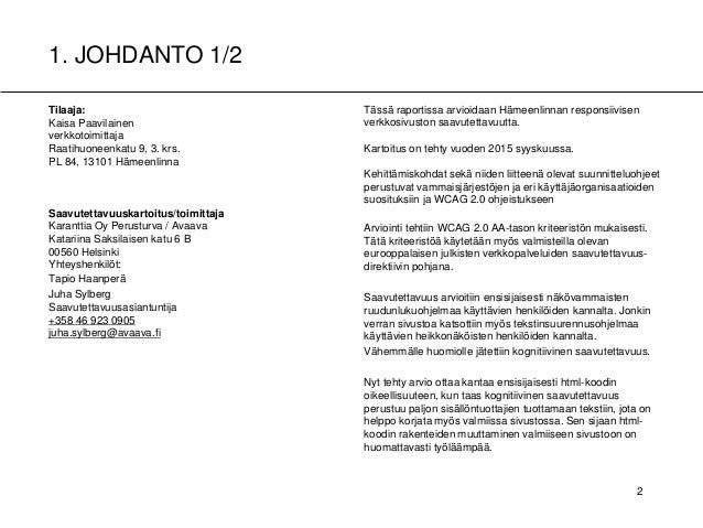 1. JOHDANTO 1/2 A B A Tilaaja: Kaisa Paavilainen verkkotoimittaja Raatihuoneenkatu 9, 3. krs. PL 84, 13101 Hämeenlinna Saa...