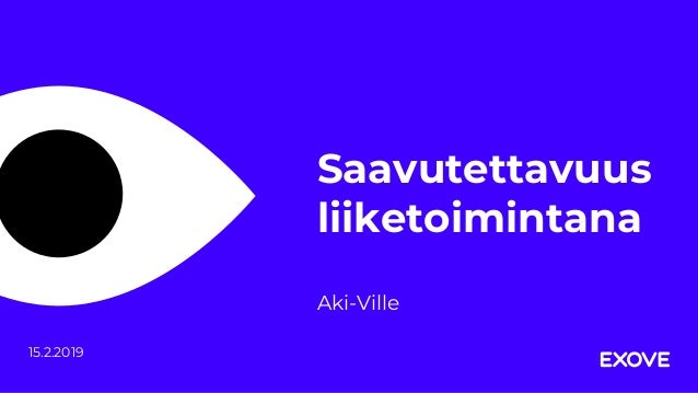 Saavutettavuus liiketoimintana Aki-Ville 15.2.2019