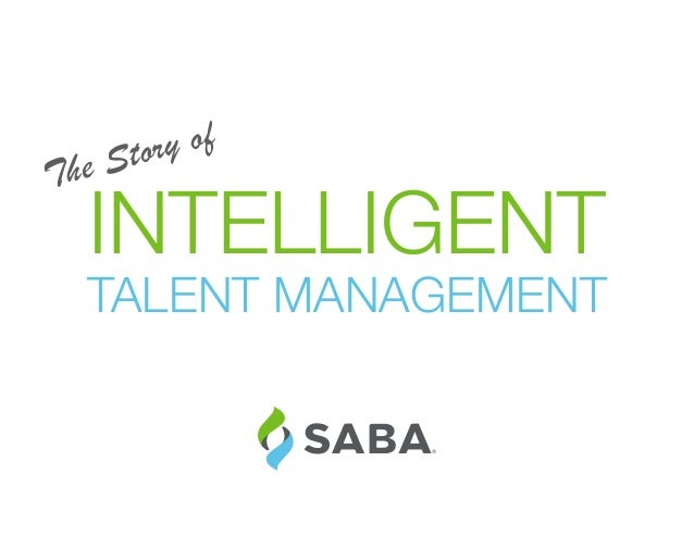 The Story of INTELLIGENT TALENT MANAGEMENT