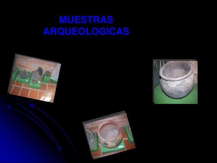 MUESTRAS ARQUEOLOGICAS<br />