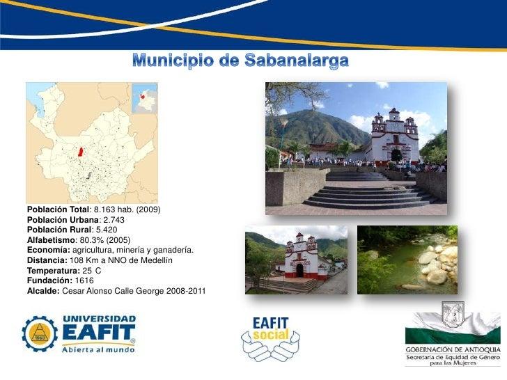 Municipio de Sabanalarga<br />Población Total: 8.163 hab. (2009)<br />Población Urbana: 2.743<br />Población Rural: 5.420<...