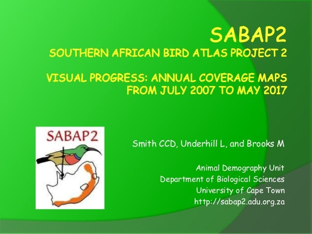 Smith CCD, Underhill L, and Brooks M Animal Demography Unit Department of Biological Sciences University of Cape Town http...