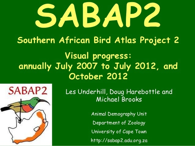 SABAP2Southern African Bird Atlas Project 2           Visual progress:annually July 2007 to July 2012, and            Octo...