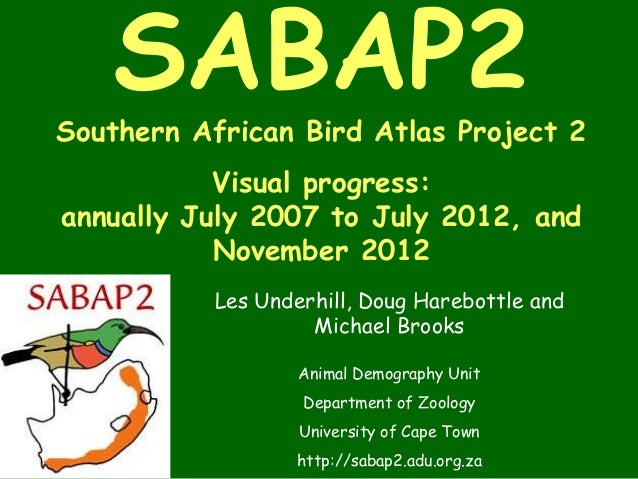 SABAP2Southern African Bird Atlas Project 2           Visual progress:annually July 2007 to July 2012, and           Novem...
