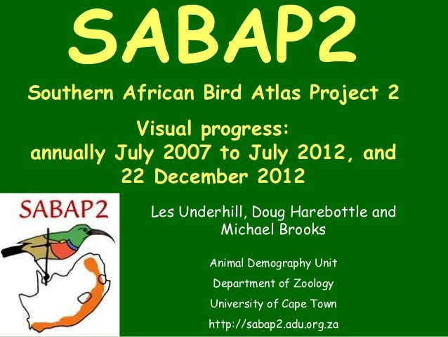 SABAP2Southern African Bird Atlas Project 2           Visual progress:annually July 2007 to July 2012, and          22 Dec...