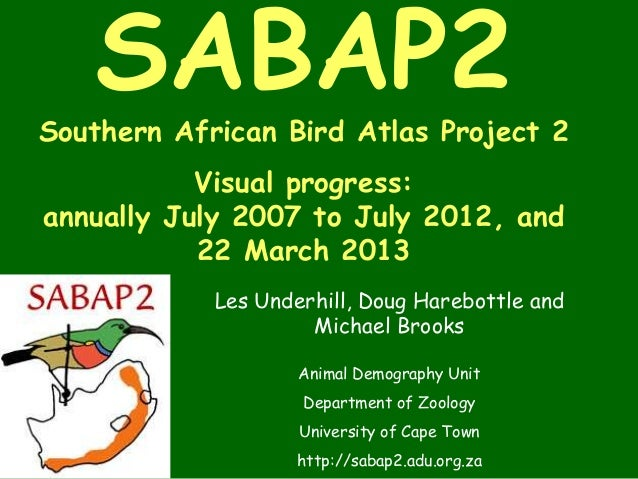 SABAP2Southern African Bird Atlas Project 2           Visual progress:annually July 2007 to July 2012, and           22 Ma...